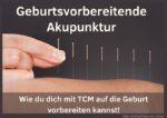 Geburtsvorbereitende Akupunktur Erfahrungen