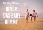 Bevor das Baby kommt